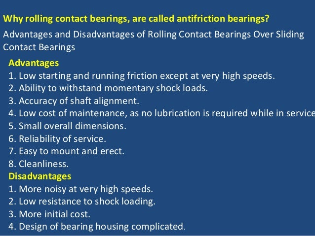 Why rolling contact bearings, are called antifriction bearings? Advantages and Disadvantages of Rolling Contact Bearings O...