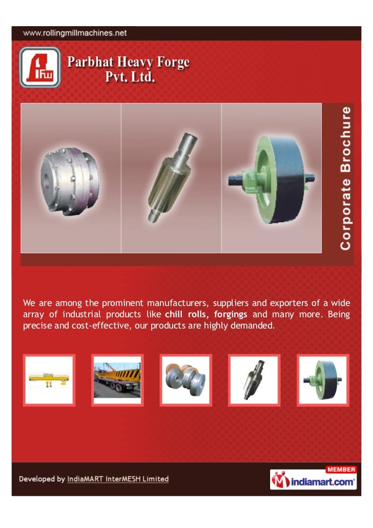 We are among the prominent manufacturers, suppliers and exporters of a widearray of industrial products like chill rolls, ...