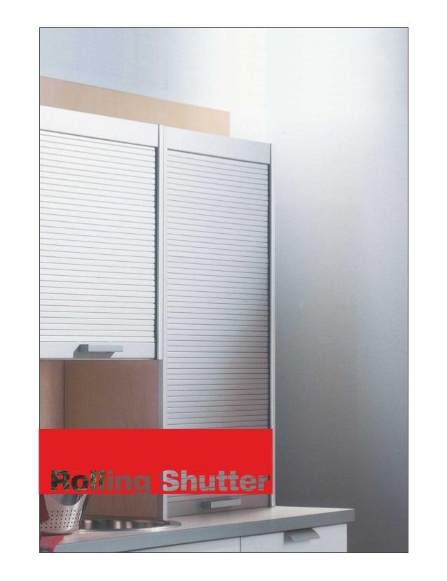 rolling shutter. Black Bedroom Furniture Sets. Home Design Ideas