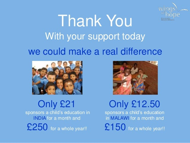 Thank You With your support today we could make a real difference Only £21 sponsors a child's education in INDIA for a mon...