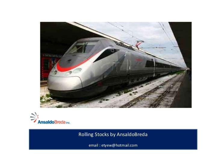 Rolling Stocks by AnsaldoBreda<br />email : etyew@hotmail.com<br />
