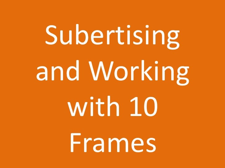 Subertisingand Working   with 10   Frames