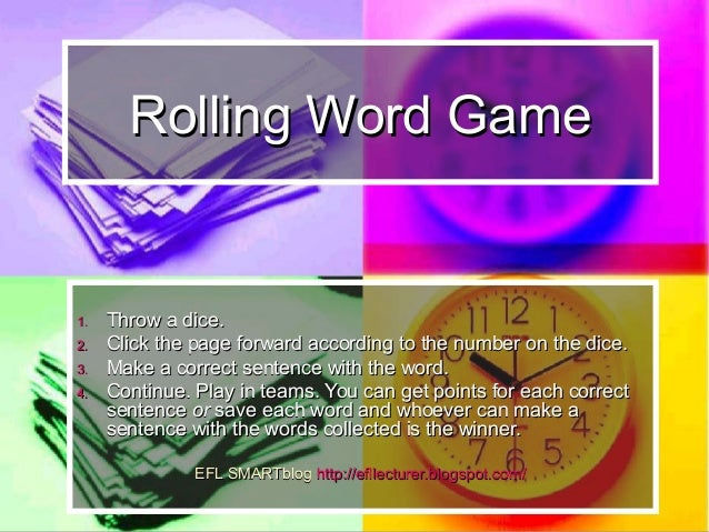 Rolling Words GameRolling Words Game 1.1. Throw a dice.Throw a dice. 2.2. Click the page forward according to the number o...