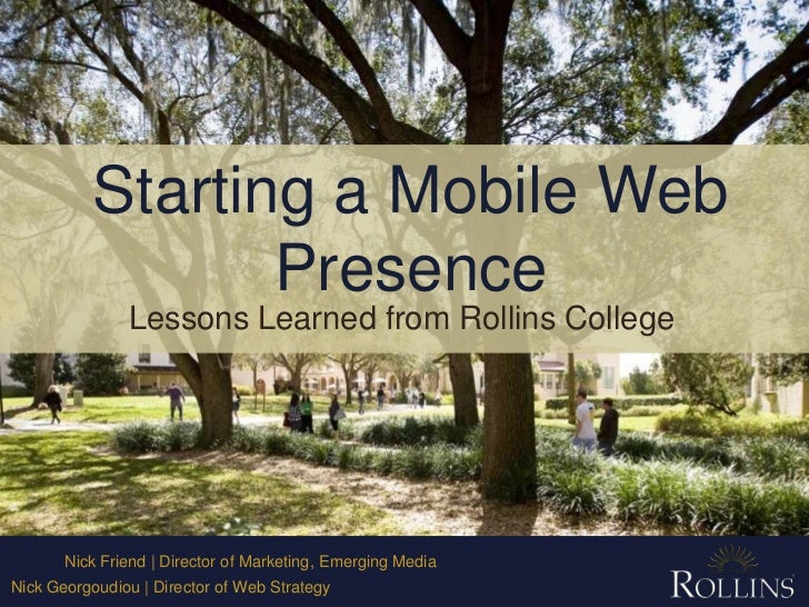 Starting a Mobile Web Presence<br />Lessons Learned from Rollins College<br />Nick Friend | Director of Marketing, Emergin...