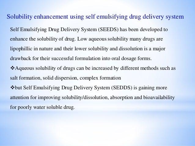 Self emulsifying drug delivery system in solubility enhancement