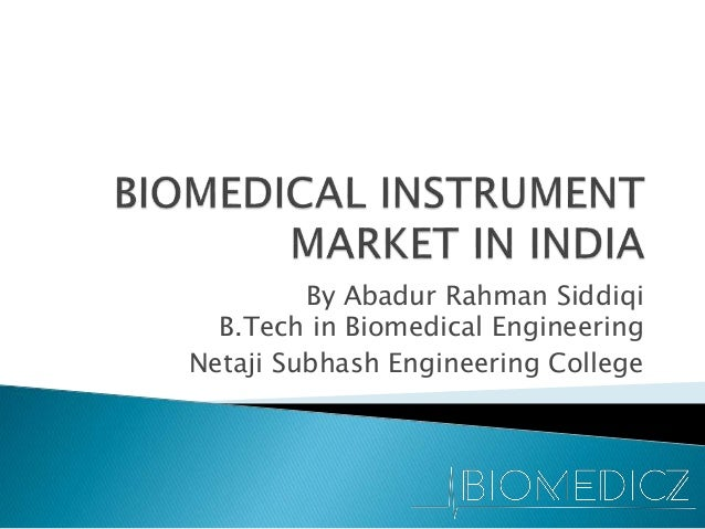 By Abadur Rahman Siddiqi B.Tech in Biomedical Engineering Netaji Subhash Engineering College