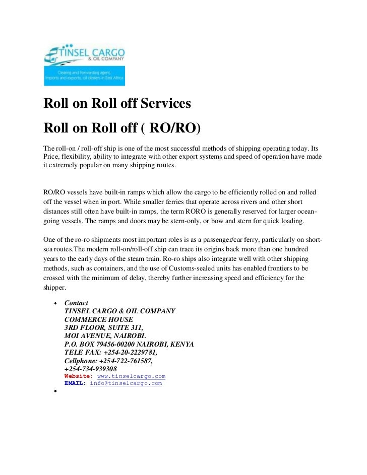 Roll on Roll off Services<br />Roll on Roll off ( RO/RO)<br />The roll-on / roll-off ship is one of the most successful me...