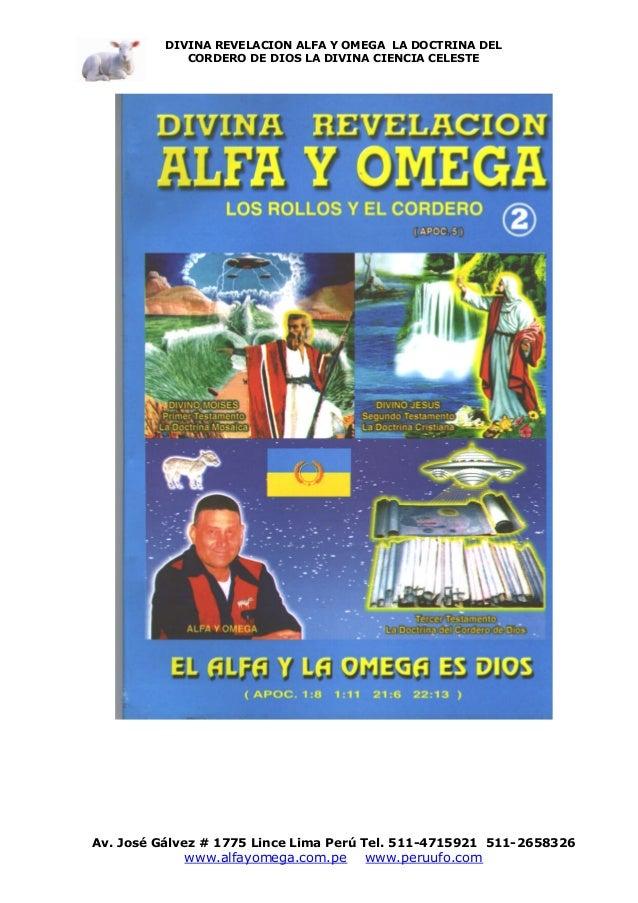 DIVINA REVELACION ALFA Y OMEGA LA DOCTRINA DEL CORDERO DE DIOS LA DIVINA CIENCIA CELESTE  Av. José Gálvez # 1775 Lince Lim...