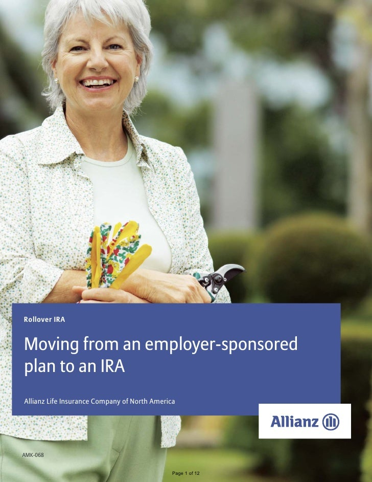 Rollover IRA   Moving from an employer-sponsored plan to an IRA Allianz Life Insurance Company of North America     AMK-06...