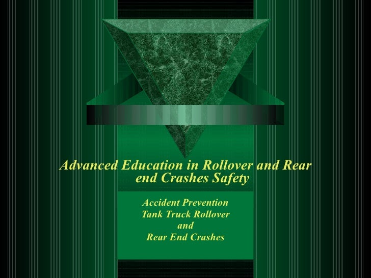 Advanced Education in Rollover and Rear            end Crashes Safety             Accident Prevention             Tank Tru...