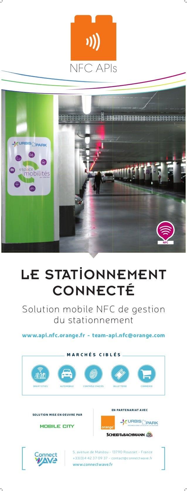 www.api.nfc.orange.fr - team-api.nfc@orange.com LE STATIONNEMENT CONNECTÉ Solution mobile NFC de gestion du stationnement ...