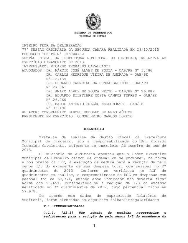 INTEIRO TEOR DA DELIBERAÇÃO 77ª SESSÃO ORDINÁRIA DA SEGUNDA CÂMARA REALIZADA EM 29/10/2015 PROCESSO TCE-PE Nº 1560004-0 GE...