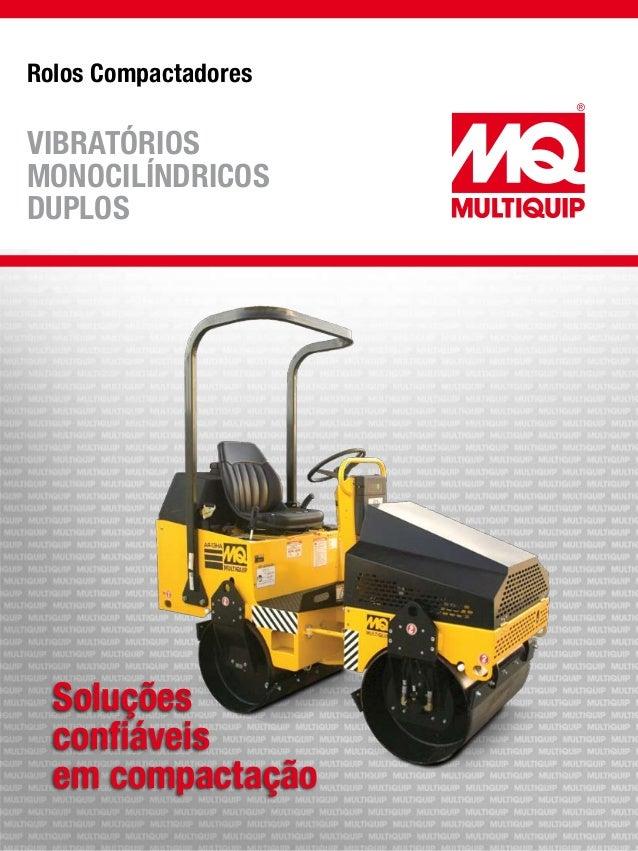 Rolos Compactadores Soluções confiáveis em compactação VIBRATÓRIOS MONOCILÍNDRICOS DUPLOS