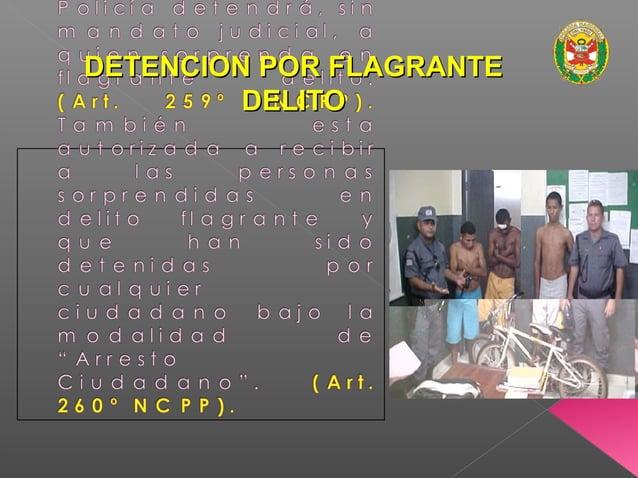 FLAGRANCIA (Art. 259º NCPP modificado por laFLAGRANCIA (Art. 259º NCPP modificado por la Ley Nº 29372 del 08 de Junio del ...