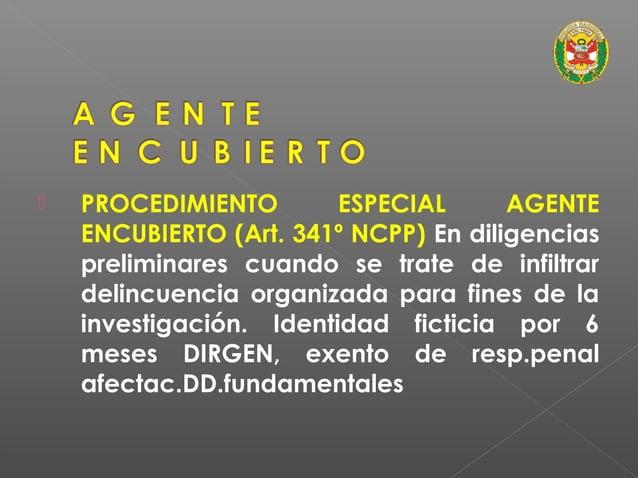 • Finalidad (Art. 321º numeral 2 NCPP): 2. La Policía Nacional del Perú y sus órganos especializados en criminalística, la...