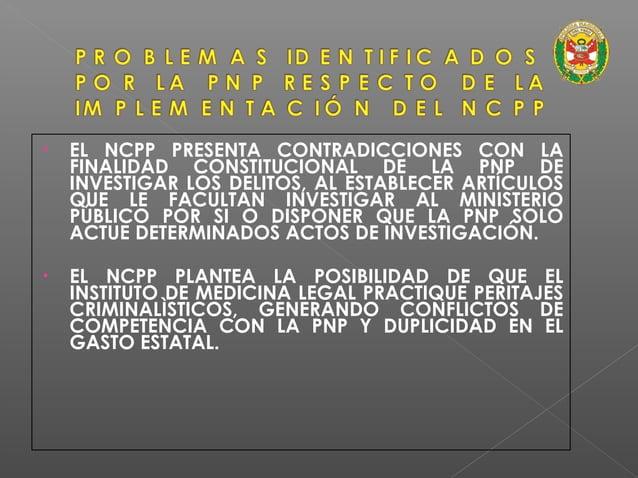 • ALGUNOS FISCALES, AL HABER RECIBIDO DEMASIADAS FACULTADES EN DESMEDRO DE LA PNP, ASUMEN TRATO VERTICAL Y DE SUBORDINACIO...