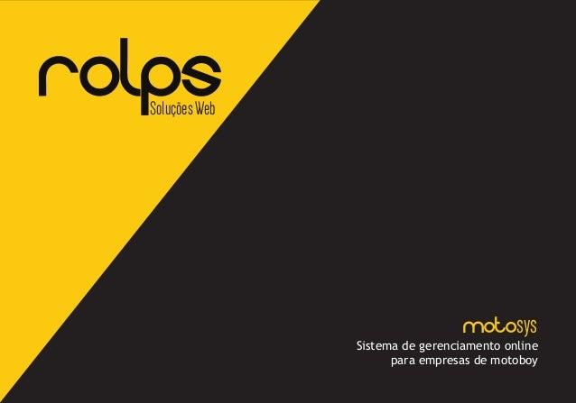 ROLPSSoluçõesWeb Sistema de gerenciamento online para empresas de motoboy Motosys