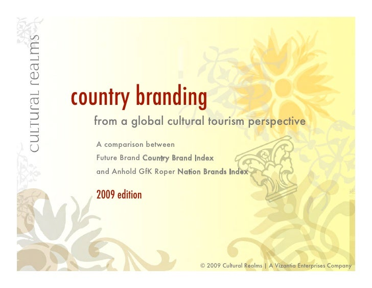country branding   from a global cultural tourism perspective   A comparison between   Future Brand Country Brand Index   ...
