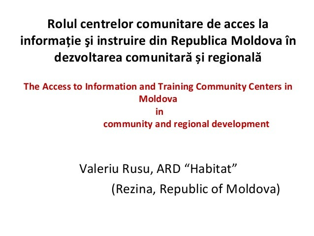 Rolul centrelor comunitare de acces lainformaţie şi instruire din Republica Moldova în      dezvoltarea comunitară și regi...