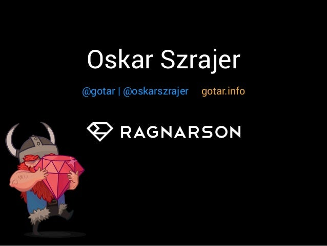 @gotar | @oskarszrajer gotar.info Oskar Szrajer