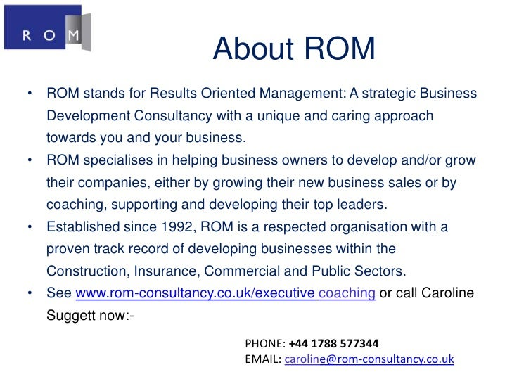 About ROM<br />ROM stands for Results Oriented Management: A strategic Business Development Consultancy with a unique and ...