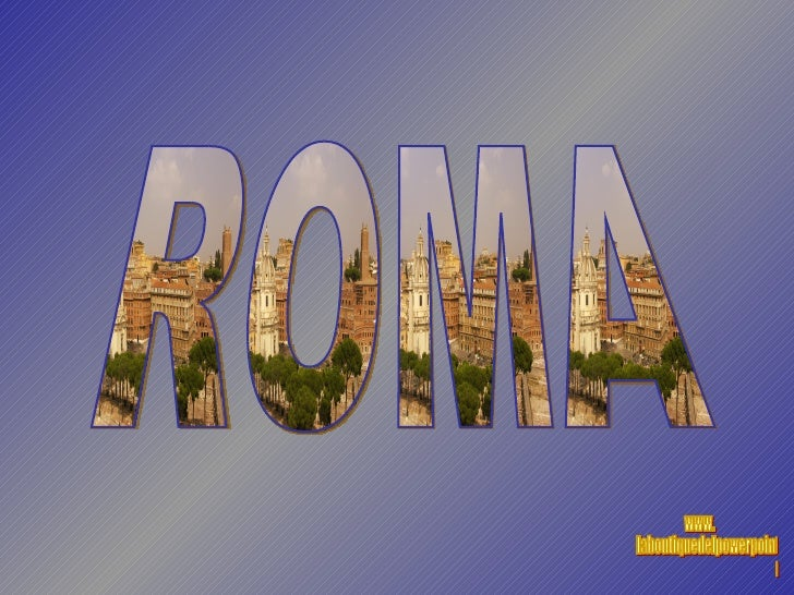 ROMA www. laboutiquedelpowerpoint. com