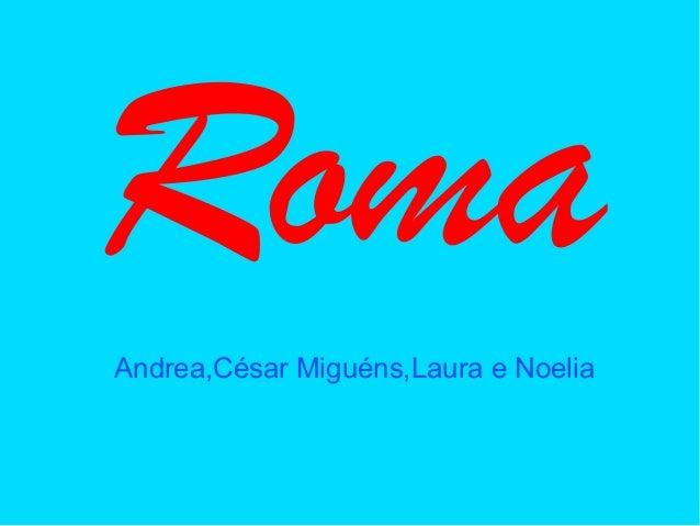 Roma Andrea,César Miguéns,Laura e Noelia