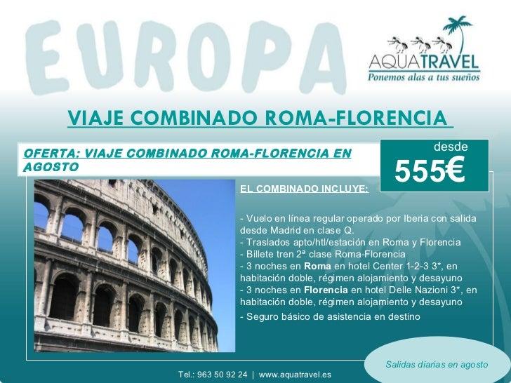 VIAJE COMBINADO ROMA-FLORENCIA  OFERTA: VIAJE COMBINADO ROMA-FLORENCIA EN AGOSTO EL COMBINADO INCLUYE: - Vuelo en línea re...