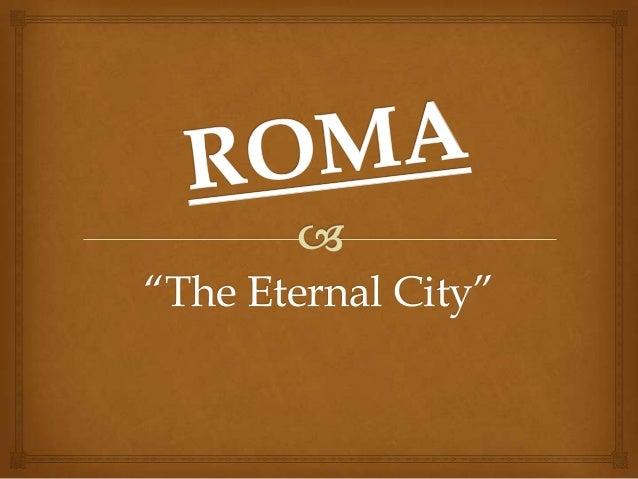 """The Eternal City"""