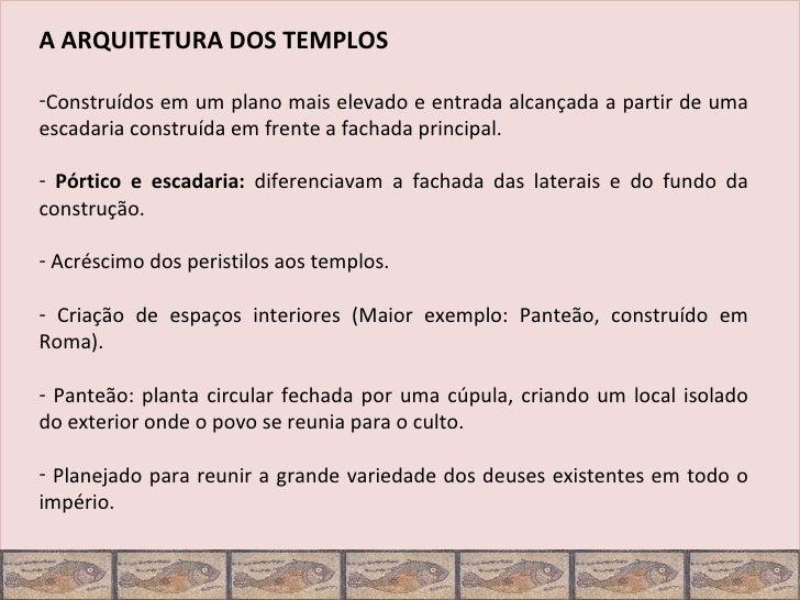 A ARQUITETURA DOS TEMPLOS-Construídos em um plano mais elevado e entrada alcançada a partir de umaescadaria construída em ...