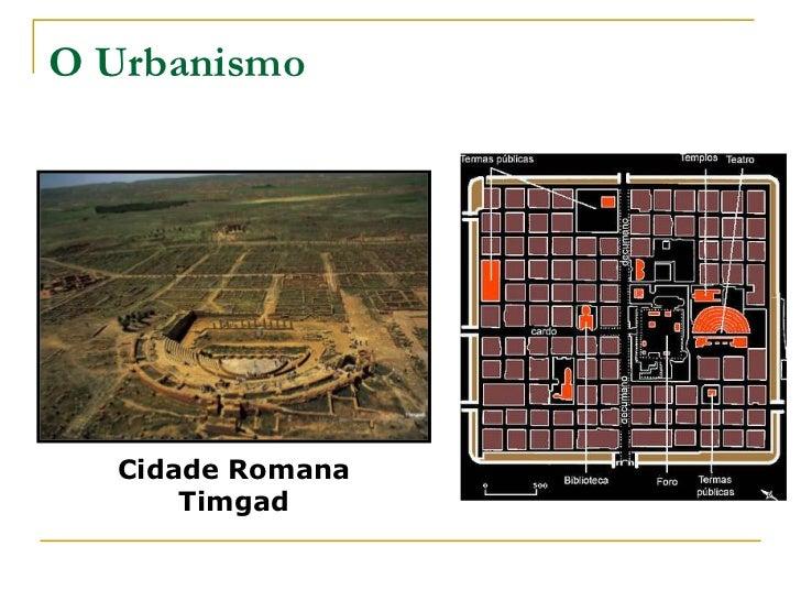 O Urbanismo  Cidade Romana      Timgad