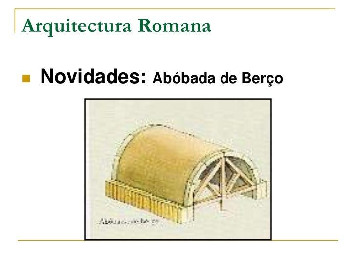 Arquitectura Romana   Novidades: Abóbada de Berço