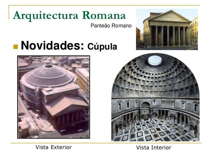 Arquitectura Romana                     Panteão Romano Novidades: Cúpula    Vista Exterior                    Vista Inter...