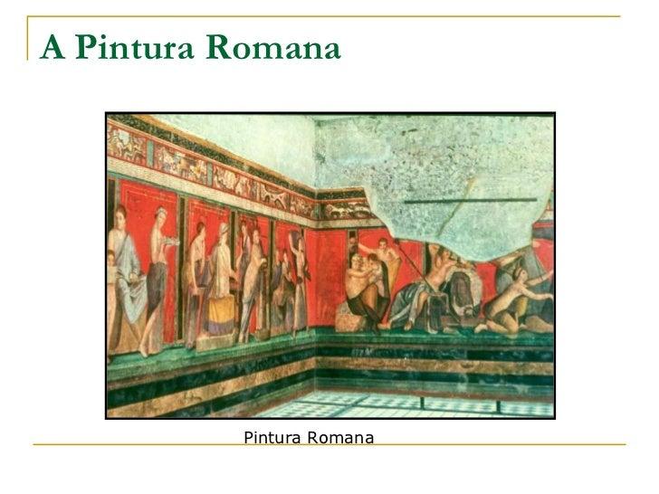 A Pintura Romana          Pintura Romana