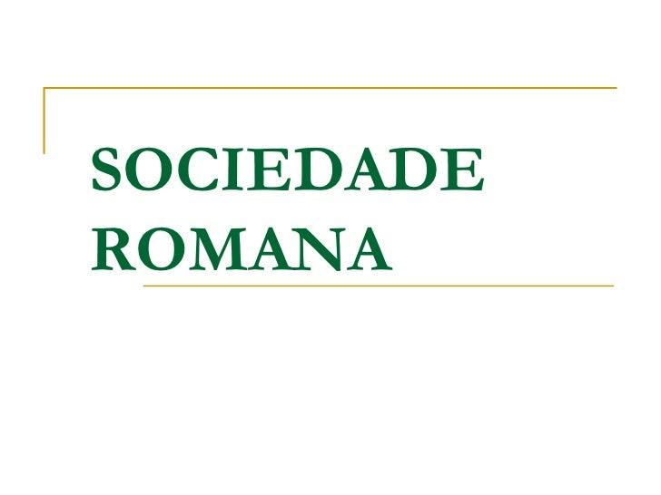 SOCIEDADEROMANA