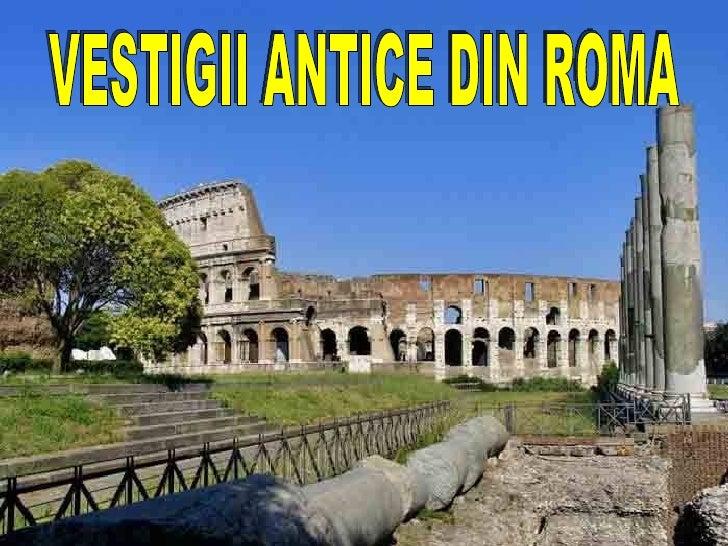 VESTIGII ANTICE DIN ROMA