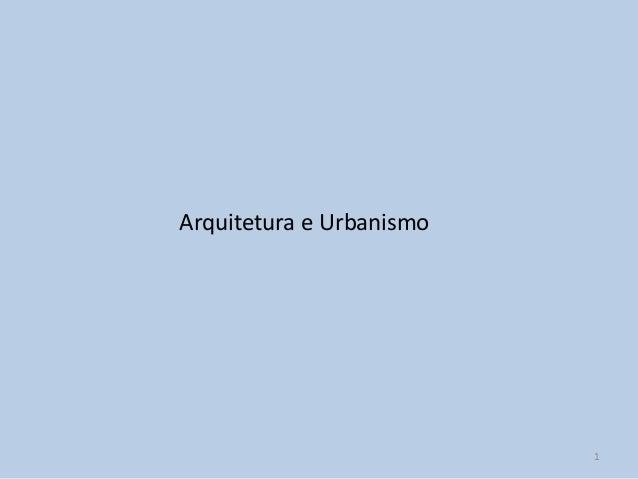 Arquitetura e Urbanismo                          1