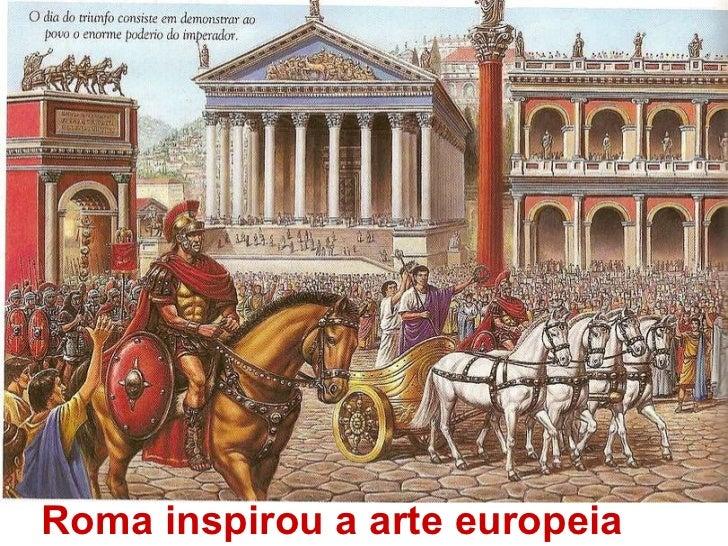 Roma inspirou a arte europeia