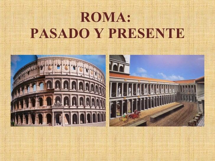 ROMA:  PASADO Y PRESENTE