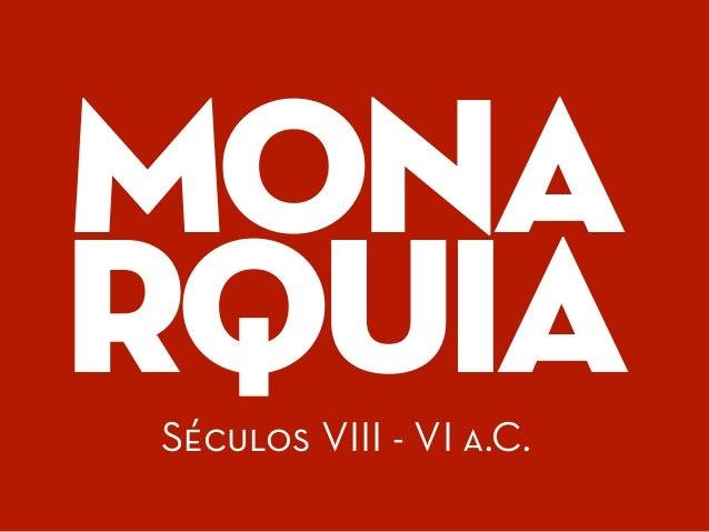 MONA RQUIASéculos VIII - VI a.C.