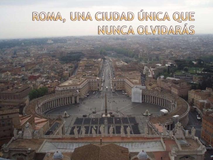 ROMA, UNA CIUDAD ÚNICA QUE NUNCA OLVIDARÁS<br />