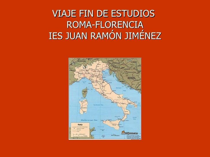 VIAJE FIN DE ESTUDIOS  ROMA-FLORENCIA IES JUAN RAMÓN JIMÉNEZ