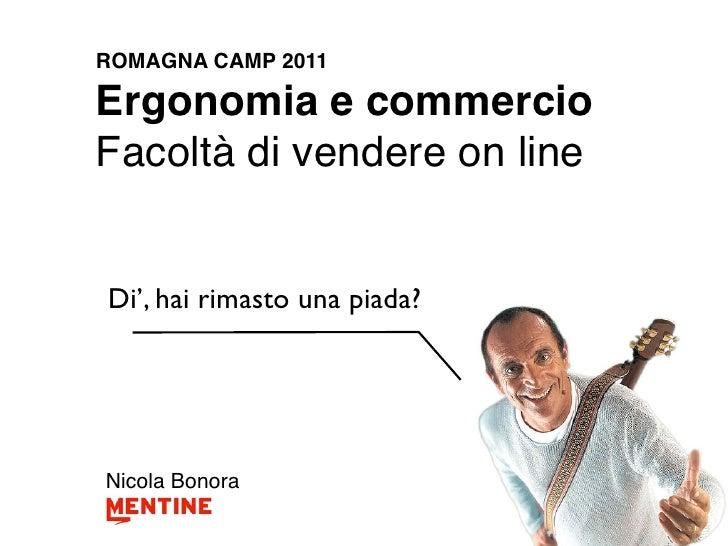 ROMAGNA CAMP 2011Ergonomia e commercioFacoltà di vendere on lineDi', hai rimasto una piada?Nicola Bonora