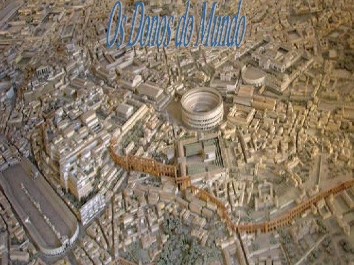 A civilização romana desenvolveu-se na península Itálica a partir do século VIII      a.C., inicialmente na cidade de Roma...