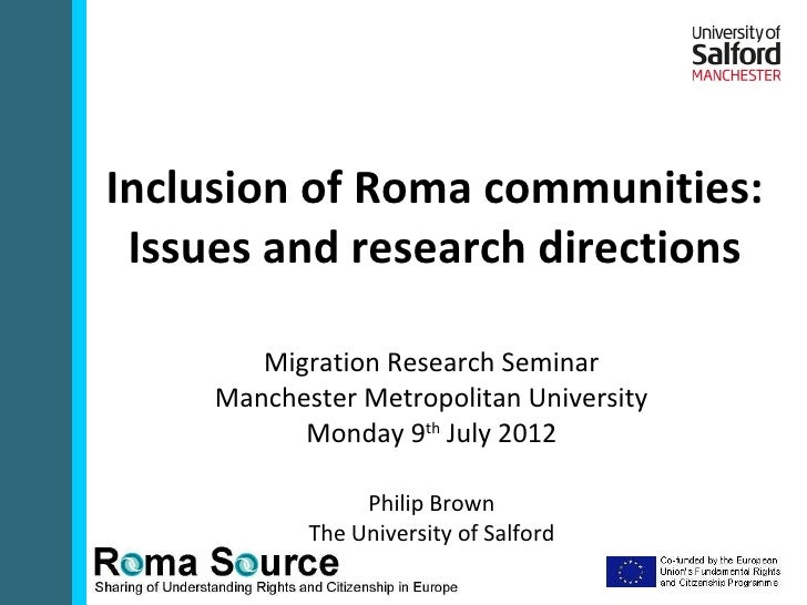 Inclusion of Roma communities: Issues and research directions        Migration Research Seminar     Manchester Metropolita...