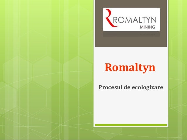 Romaltyn  Procesul de ecologizare