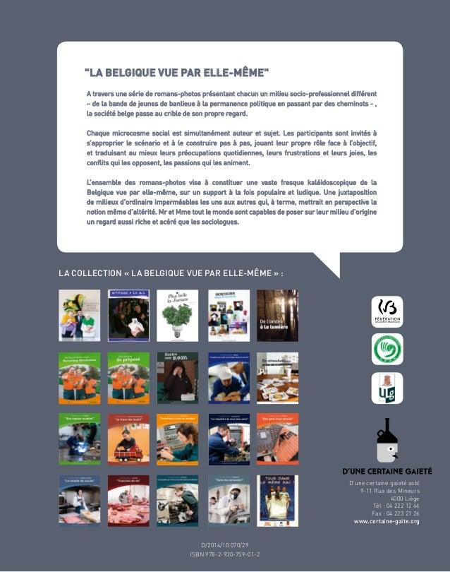 D/2008/10.070/8 D/2014/10.070/29 ISBN 978-2-930-759-01-2 D'une certaine gaieté asbl 9-11 Rue des Mineurs 4000 Liège Tél : ...