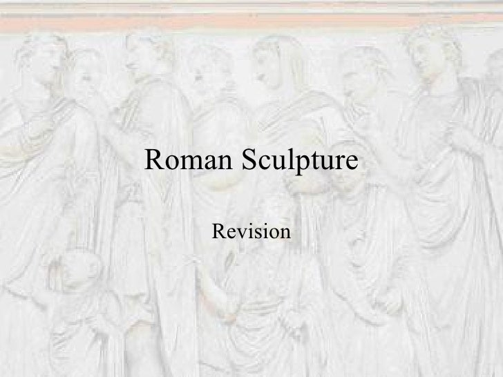 Roman Sculpture Revision