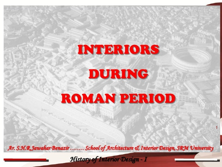 INTERIORS                                 DURING                      ROMAN PERIOD                                        ...