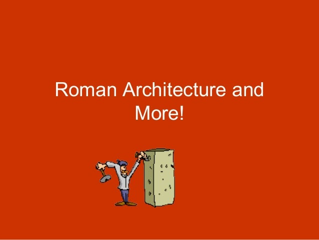 Roman Architecture and More!
